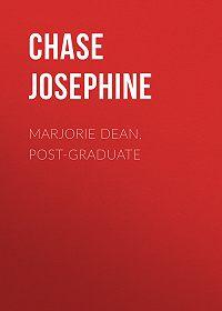 Chase Josephine -Marjorie Dean, Post-Graduate