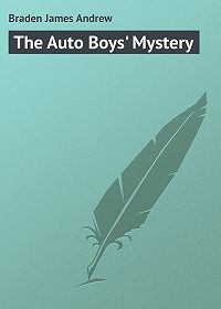 James Braden -The Auto Boys' Mystery