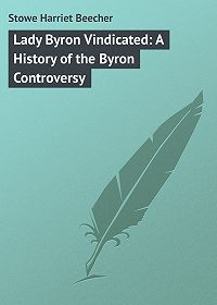 Harriet Stowe -Lady Byron Vindicated: A History of the Byron Controversy