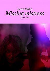 Leon Malin -Missing mistress. AgencyAmur