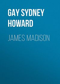 Sydney Gay -James Madison