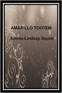 Emma-Lindsay Squier -Amarillo tootem