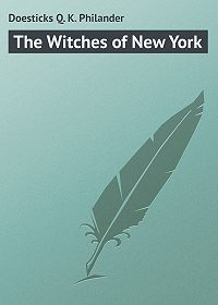 Philander Doesticks -The Witches of New York