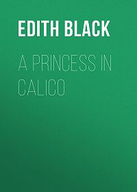 Edith Black -A Princess in Calico