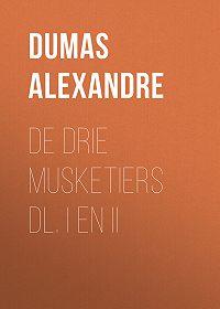 Alexandre Dumas -De Drie Musketiers dl. I en II
