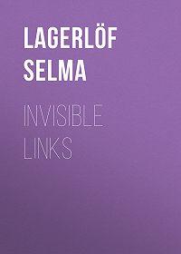 Selma Lagerlöf -Invisible Links