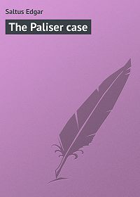 Edgar Saltus -The Paliser case