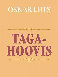 Oskar Luts -Tagahoovis