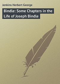 Herbert Jenkins -Bindle: Some Chapters in the Life of Joseph Bindle