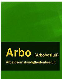 Nederland -Arbeidsomstandighedenbesluit – Arbo (Arbobesluit)