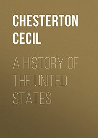 Cecil Chesterton -A History of the United States