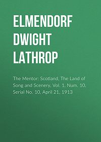 Dwight Elmendorf -The Mentor: Scotland, The Land of Song and Scenery, Vol. 1, Num. 10, Serial No. 10, April 21, 1913
