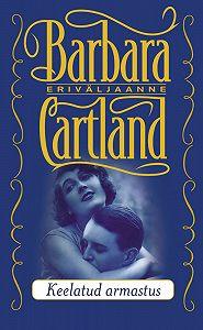 Barbara Cartland - Keelatud armastus