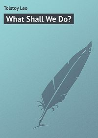 Leo Tolstoy -What Shall We Do?