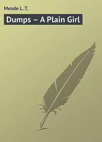 L. Meade -Dumps – A Plain Girl