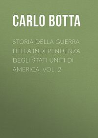 Carlo Botta -Storia della Guerra della Independenza degli Stati Uniti di America, vol. 2