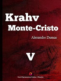 Alexandre Dumas -Krahv Monte-Cristo. 5. osa