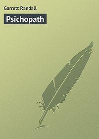 Randall Garrett -Psichopath
