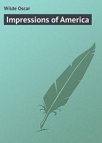 Оскар Уайльд -Impressions of America