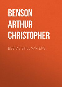 Arthur Christopher Benson -Beside Still Waters
