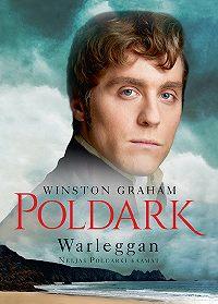 Winston Graham -Warleggan. Neljas Poldarki raamat