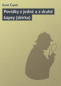 Karel Čapek - Povídky z jedné a z druhé kapsy (sbírka)