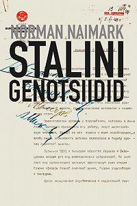 Norman Naimark -Stalini genotsiidid