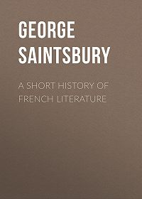 George Saintsbury -A Short History of French Literature