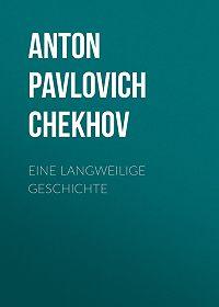 Anton Chekhov -Eine langweilige Geschichte