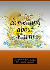 Ida Rodich -Something about Martha. Short stories for English learners