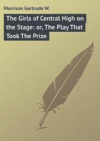 Gertrude Morrison -The Girls of Central High on the Stage: or, The Play That Took The Prize