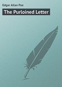 Edgar Poe - The Purloined Letter