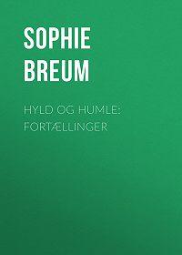 Sophie Breum -Hyld og Humle: Fortællinger