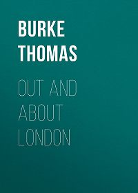 Thomas Burke -Out and About London