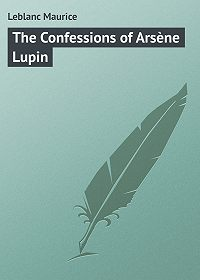 Maurice Leblanc -The Confessions of Arsène Lupin