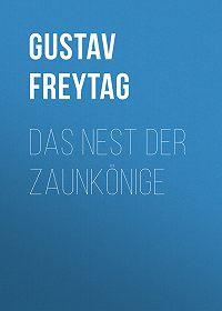 Gustav Freytag -Das Nest der Zaunkönige