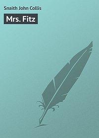 John Snaith -Mrs. Fitz