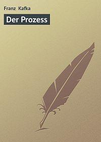 Franz Kafka -Der Prozess