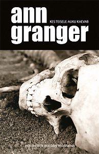 Ann Granger -Kes teisele auku kaevab