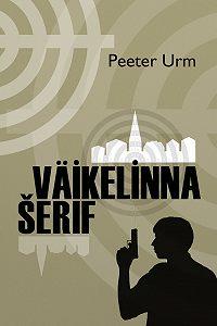 Peeter Urm -Väikelinna šerif