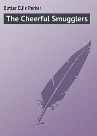 Ellis Butler -The Cheerful Smugglers
