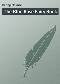 Maurice Baring -The Blue Rose Fairy Book