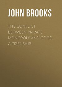 John Brooks -The Conflict between Private Monopoly and Good Citizenship