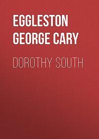 George Eggleston -Dorothy South