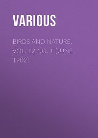 Various -Birds and Nature, Vol. 12 No. 1 [June 1902]