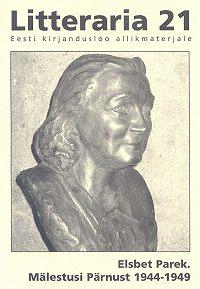 Elsbet Parek -«Litteraria» sari. Mälestusi Pärnust 1944-1949