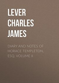 Charles Lever -Diary And Notes Of Horace Templeton, Esq. Volume II