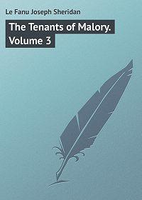 Joseph Le Fanu -The Tenants of Malory. Volume 3