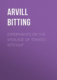 Arvill Bitting -Experiments on the Spoilage of Tomato Ketchup