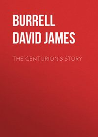 David Burrell -The Centurion's Story